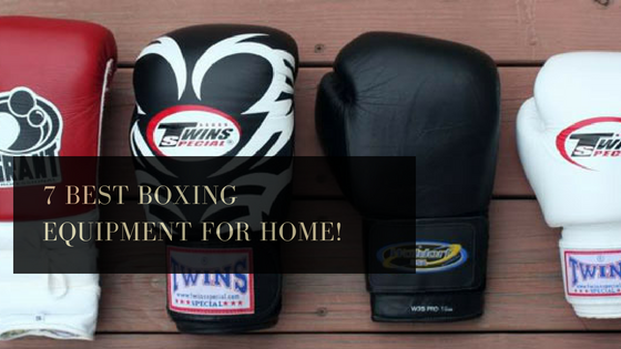 7 best boxing equipment for home